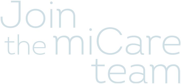 Join the miCare team